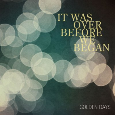 Cover for It Was Over Before We Began
